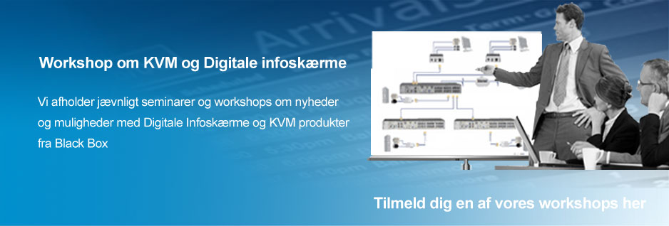 Deltag i workshops om KVM og Digital skiltning hos Black Box